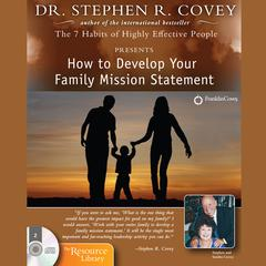 How to Develop Your Family Mission Statement by Stephen R. Covey audiobook