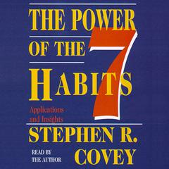 The Power of the 7 Habits by Stephen R. Covey audiobook