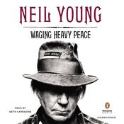 Waging Heavy Peace by  Neil Young audiobook