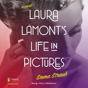 Laura Lamont's Life in Pictures by  Emma Straub audiobook