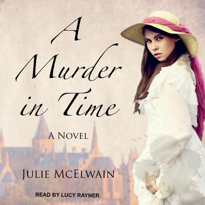 A Murder in Time by Julie McElwain audiobook
