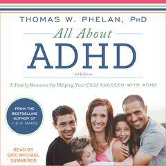 All About ADHD by Thomas W. Phelan audiobook