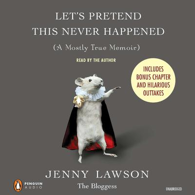 Let's Pretend This Never Happened by Jenny Lawson audiobook