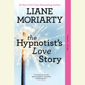 The Hypnotist's Love Story by  Liane Moriarty audiobook
