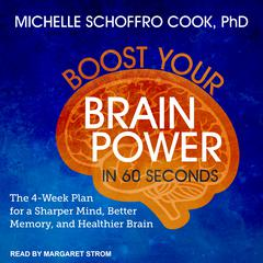 Boost Your Brain Power in 60 Seconds by Michelle Schoffro Cook audiobook
