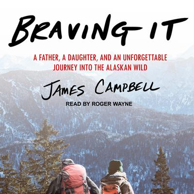 Braving It by James Campbell audiobook