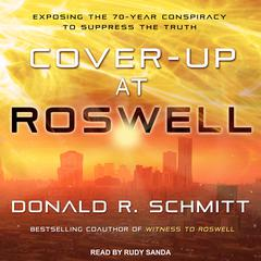 Cover-Up at Roswell by Donald R. Schmitt audiobook