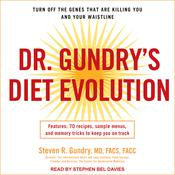Dr. Gundry's Diet Evolution by  Steven R. Gundry audiobook