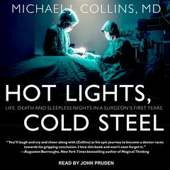 Hot Lights, Cold Steel by Michael J. Collins audiobook