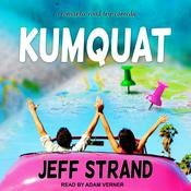 Kumquat by  Jeff Strand audiobook