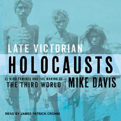 Late Victorian Holocausts by Mike Davis audiobook