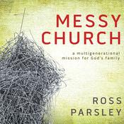 Messy Church by  Ross Parsley audiobook