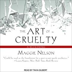 The Art of Cruelty by Maggie Nelson audiobook