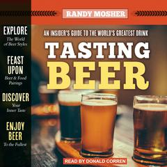 Tasting Beer, 2nd Edition by Randy Mosher audiobook