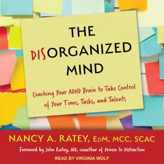 The Disorganized Mind by Nancy A. Ratey audiobook