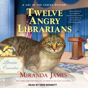 Twelve Angry Librarians by  Miranda James audiobook