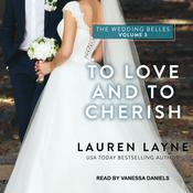 To Love and To Cherish by  Lauren Layne audiobook