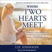 Where Two Hearts Meet by  Liz Johnson audiobook