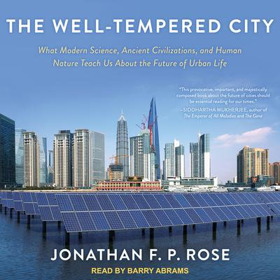 The Well-Tempered City by Jonathan F. P. Rose audiobook