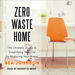 Zero Waste Home by Bea Johnson audiobook