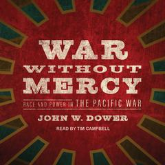 War Without Mercy by John W. Dower audiobook