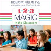 1-2-3 Magic in the Classroom by  Thomas W. Phelan PhD audiobook