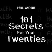 101 Secrets For Your Twenties by  Paul Angone audiobook