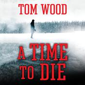A Time to Die by  Tom Wood audiobook