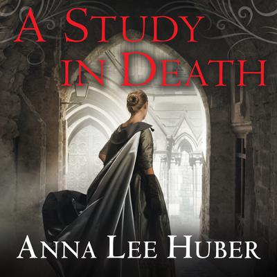 A Study in Death by Anna Lee Huber audiobook