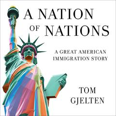A Nation of Nations by Tom Gjelten audiobook