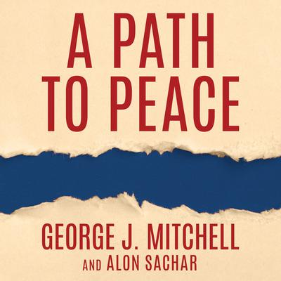 A Path to Peace by George Mitchell audiobook