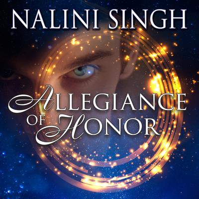 Allegiance of Honor by Nalini Singh audiobook