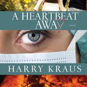 A Heartbeat Away by  Harry Kraus MD audiobook