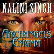 Archangel's Enigma by  Nalini Singh audiobook