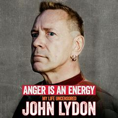 Anger Is an Energy by John Lydon audiobook