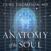 Anatomy of the Soul by  Curt  Thompson MD audiobook