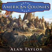 American Colonies by  Alan Taylor audiobook