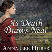 As Death Draws Near by  Anna Lee Huber audiobook