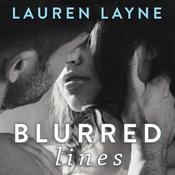 Blurred Lines by  Lauren Layne audiobook