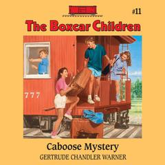 Caboose Mystery by Gertrude Chandler Warner audiobook