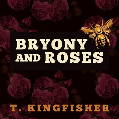 Bryony and Roses by T. Kingfisher audiobook