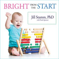 Bright from the Start by Paula Spencer audiobook