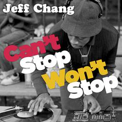 Can't Stop Won't Stop by Jeff Chang audiobook