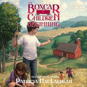 The Boxcar Children Beginning by  Patricia MacLachlan audiobook