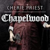 Chapelwood by  Cherie Priest audiobook