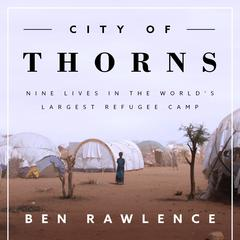 City of Thorns by Ben Rawlence audiobook