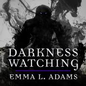 Darkness Watching by  Emma L. Adams audiobook