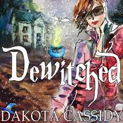 Dewitched by  Dakota Cassidy audiobook