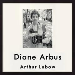 Diane Arbus by Arthur Lubow audiobook