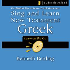 Sing and Learn New Testament Greek by Kenneth Berding audiobook